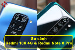 So Sánh Redmi 10X 4G và Redmi Note 8 Pro | HungMobile