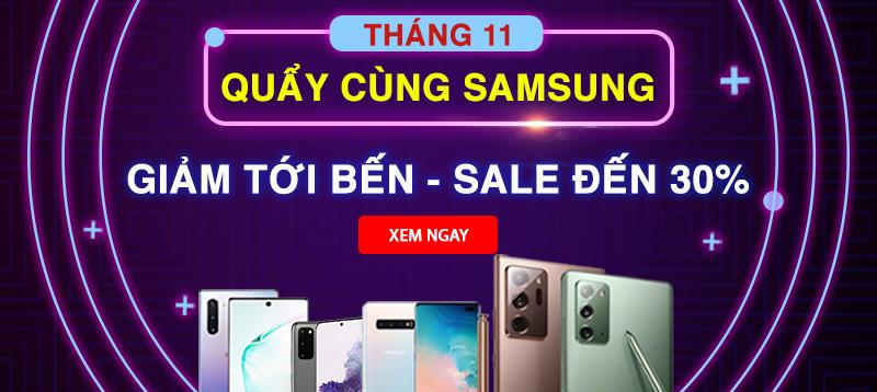 Quẩy cùng Samsung: Giảm tới bến - Sale đến 30%