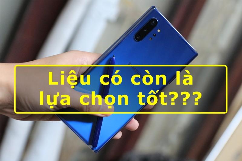 Galaxy Note 10 Plus liệu còn là lựa chọn tốt trong năm 2020?