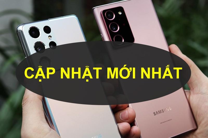 Đây là 9+ mẫu điện thoại Samsung mới nhất hiện nay 2021