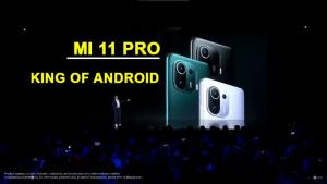 Trên tay Xiaomi Mi 11 Pro: Vua của điện thoại Android 2021