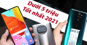 TOP 8 điện thoại dưới 5 triệu cấu hình khủng được mua nhiều nhất 2021