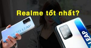 Điện thoại Realme nào tốt nhất 2021: Chơi game mượt, cấu hình khủng rẻ hơn Xiaomi?