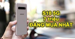 Samsung Galaxy S10 5G còn 7 triệu   Flagship Samsung đáng mua nhất hiện nay