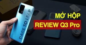 Mở hộp Realme Q3 Pro 5G: Át chủ bài năm 2021 của Realme