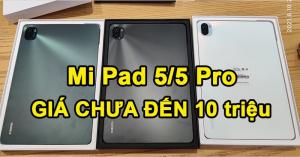 Mi Pad 5 và 5 Pro ra mắt: Snap870, giá siêu rẻ chưa đến 10 triệu