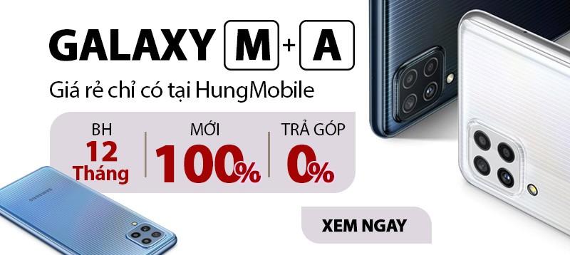 Samsung M/A  Giá Rẻ Nhất Tại HungMobile