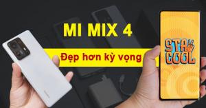 Đánh giá Xiaomi Mix 4: Giấc mơ 5 năm của Xiaomi thành sự thật, camera tốt hơn Z Fold 3