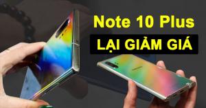 Note 10 Plus Mỹ lại về hàng: Máy cũ đẹp như mới, giá rẻ hơn cả Xiaomi