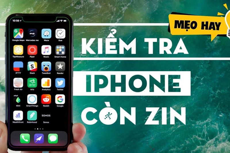 [Nhất Định Phải Đọc] Cách kiểm tra iPhone cũ: Đừng ném tiền qua cửa sổ cho hàng Dựng